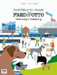 FRED & OTTO unterwegs in Hamburg - Stadtführer für Hunde.
