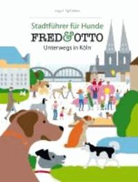FRED & OTTO unterwegs in Köln - Stadtführer für Hunde.