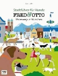 FRED & OTTO unterwegs in München - Stadtführer für Hunde.