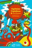 Fred Paronuzzi - Capitaine Triplefesse Tome 2 : A la rescousse !.