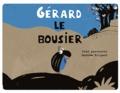 Fred Paronuzzi et Andrée Prigent - Gérard le bousier.