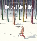 Fred Paronuzzi et François Soutif - Trois farceurs.