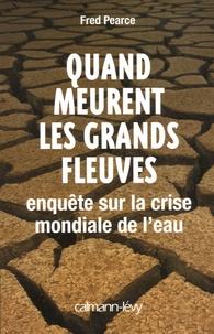 Quand meurent les grands fleuves - Enquête sur la crise mondiale de leau.pdf
