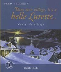 Fred Pellerin - Dans mon village, il y a belle lurette - Contes de village. 1 CD audio