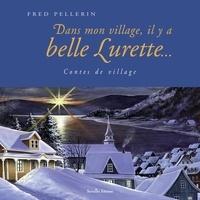 Fred Pellerin - Dans mon village, il y a belle lurette.