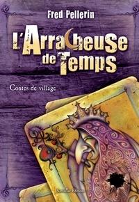Fred Pellerin - L'Arracheuse de temps.