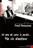 Fred Personne - 50 ans de cour à jardin... Ma vie d'acteur.