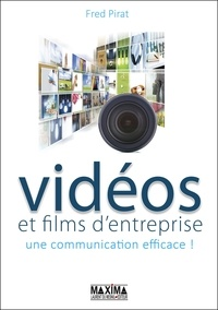 Fred Pirat - Vidéos et films d'entreprise - Une communication efficace !.