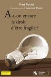 Fred Poché - A-t-on encore le droit d'être fragile ? - Entretiens avec Francesca Piolot.