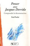 Fred Poché - Penser avec Jacques Derrida - Comprendre la déconstruction.