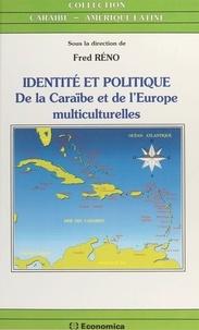 Fred Reno - Identité et politique - De la Caraïbe et de l'Europe multiculturelles.