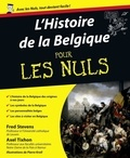 Fred Stevens et Axel Tixhon - Histoire de la Belgique pour les nuls.