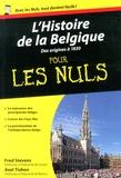 Fred Stevens et Axel Tixhon - L'Histoire de la Belgique pour les Nuls - Des origines à 1830.