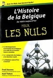 Fred Stevens et Axel Tixhon - L'histoire de la Belgique pour les Nuls - De 1830 à nos jours.