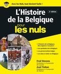 Fred Stevens et Axel Tixhon - L'Histoire de la Belgique pour les nuls.