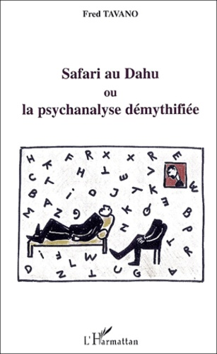 Fred Tavano - Safari au dahu ou La psychanalyse démythifiée.