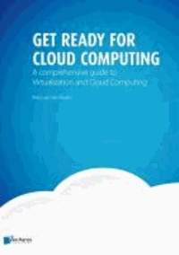 Fred Van Der Molen - Get Ready for Cloud Computing: A Comprehensive Guide to Virtualization and Cloud Computing.