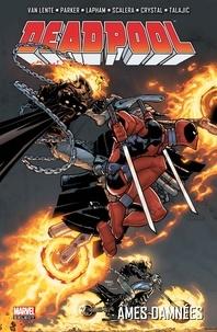 Fred Van Lente et Jeff Parker - Deadpool  : Ame damnés.
