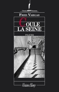 Fred Vargas - Coule la Seine.