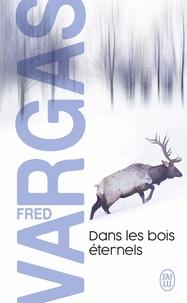 Fred Vargas - Dans les bois éternels.