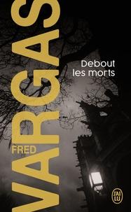 Fred Vargas - Debout les morts.