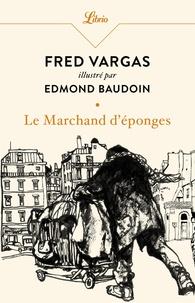 Fred Vargas et Edmond Baudoin - Le Marchand d'éponges.