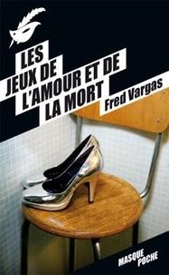 Fred Vargas - Les jeux de l'amour et de la mort.