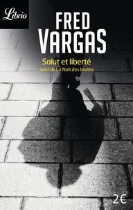 Télécharger ibook gratuitement Salut et liberté  - Suivi de La nuit des brutes par Fred Vargas in French PDB PDF