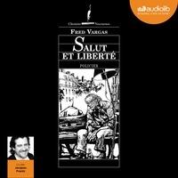 Fred Vargas et Jacques Frantz - Salut et liberté.