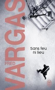 Fred Vargas - Sans feu ni lieu.
