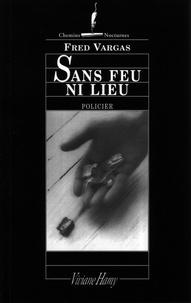 Nouveau téléchargement d'ebook Sans feu ni lieu par Fred Vargas (French Edition)