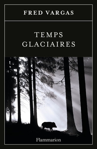Fred Vargas - Temps glaciaires.