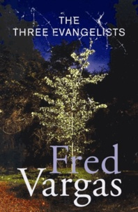 Fred Vargas - The Three Evangelists.