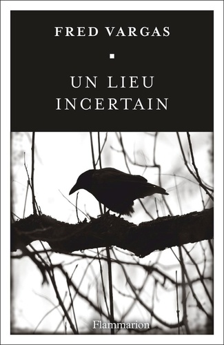 Un lieu incertain - Fred Vargas - Format ePub - 9782081381896 - 7,49 €