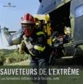 Fredd Verdy - Sauveteurs de l'extrême - Les formations militaires de la sécurité civile.