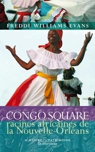 Freddi Williams Evans - Congo Square - Racines africaines de la Nouvelle-Orléans.