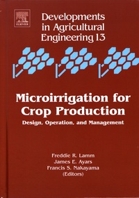 Freddie R. Lamm et James E. Ayars - Microirrigation for Crop Production - Design, Operation, and Management.