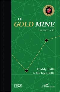 Le Gold Mine- Un récit lean - Freddy Ballé |