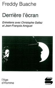 Freddy Buache et Christophe Gallaz - Derrière l'écran.