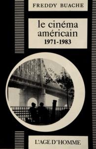 Freddy Buache - Le cinéma américain (1971-1983).