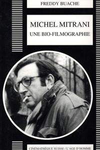 Freddy Buache - Michel Mitrani - Une bio-filmographie.