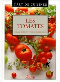 Freddy Christandl et Lucas Rosenblatt - L'art de cuisiner - Les tomates.