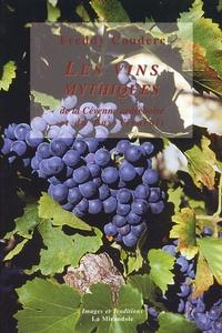 Les vins mythiques de la Cévenne ardéchoise et du Bas-Vivarais - Freddy Couderc |