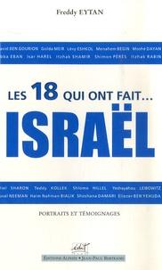 Freddy Eytan - Les 18 qui ont fait Israël - Portraits et témoignages.