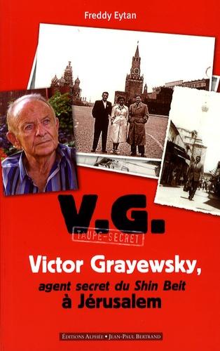 Freddy Eytan - Victor Grayewsky, agent secret du Shin Beit à Jérusalem.