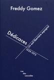 Freddy Gomez - Dédicaces - Un exil libertaire espagnol (1939-1975).