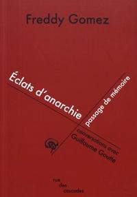 Freddy Gomez - Eclats d'anarchie, passage de mémoire.