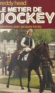 Freddy Head et Jacques Lorcey - Le métier de jockey.
