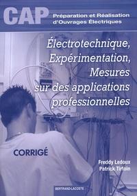 Freddy Ledoux et Patrick Tirfoin - Electrotechnique, expérimentation, mesures sur des applications professionnelles CAP PRO Elec - Livre du professeur.
