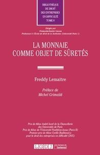 Freddy Lemaitre - La monnaie comme objet de sûretés.
